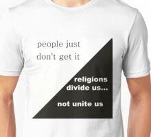Religions Divide Us  Unisex T-Shirt