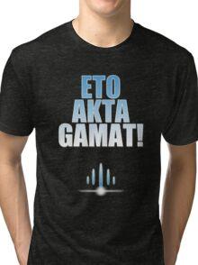 ETO AKTA GAMAT Tri-blend T-Shirt