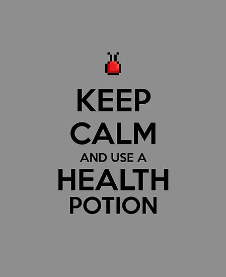 Keep Calm and use a Health Potion by aizo