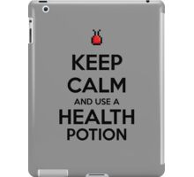 Keep Calm and use a Health Potion iPad Case/Skin