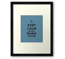 Keep Calm and use a Mana Potion Framed Print