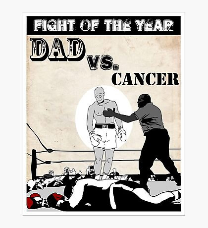 Dad Vs. Cancer Photographic Print