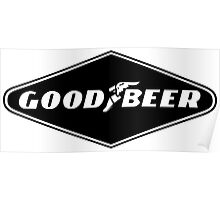 Good Beer, Goodyear parody Poster