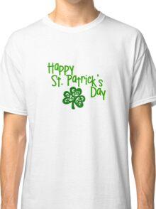 happy Saint Patrick's Day clover  Classic T-Shirt