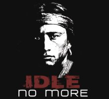 IDLE NO MORE (Navajo) by Yago