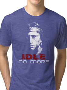 IDLE NO MORE (Navajo) Tri-blend T-Shirt