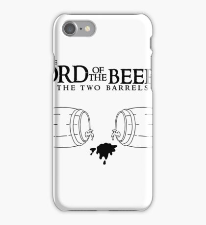 Lord of the Beers - The Two Barrels iPhone Case/Skin