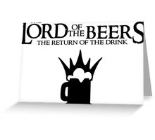 Lord of the Beers - Return of the Drink Greeting Card