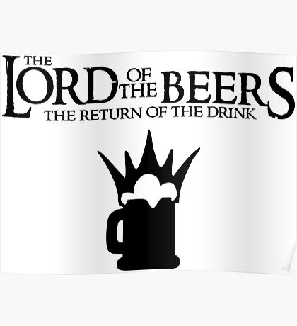Lord of the Beers - Return of the Drink Poster