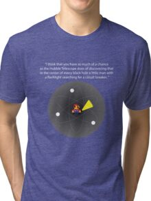 In every Black Hole... Tri-blend T-Shirt