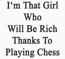 I'm That Cute Girl Who Will Be Rich Thanks To Playing Chess by supernova23