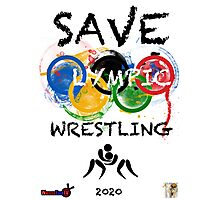 SAVE OLYMPIC WRESTLING!!! Photographic Print