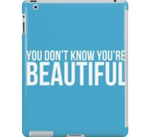 You dont kow your beautiful One Direction -ipad case iPad Case/Skin