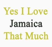 Yes I Love Jamaica That Much by supernova23