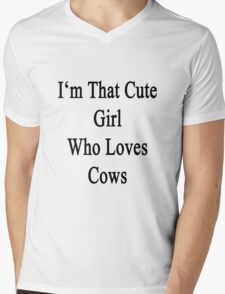 I'm That Cute Girl Who Loves Cows Mens V-Neck T-Shirt