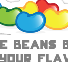 May The Beans Be Ever In Your Flavor Sticker