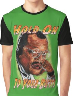 Hold on to Your Butts! Graphic T-Shirt
