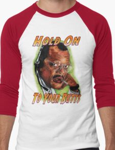 Hold on to Your Butts! Men's Baseball ¾ T-Shirt
