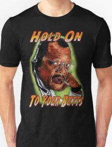 Hold on to Your Butts! T-Shirt
