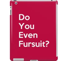 Do You Even Fursuit? iPad Case/Skin
