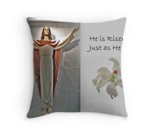 He Is Risen, Just As He Said.. Throw Pillow