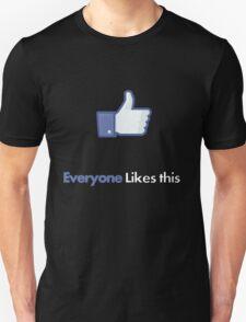 Everyone likes me T-Shirt