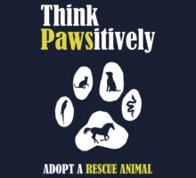 Think Pawsitively -- Adopt a Rescue Animal Kids Tee
