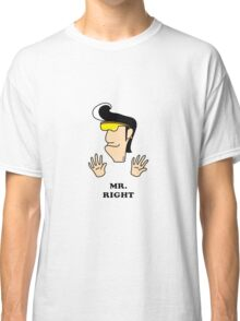 Find your Mr. Right funny cartoon Classic T-Shirt