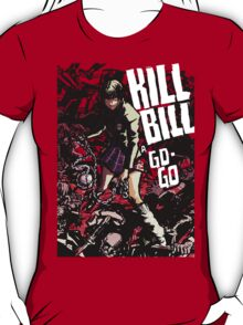 kill a go-go T-Shirt