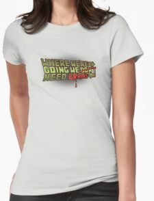 We Don't Need Roads Womens Fitted T-Shirt