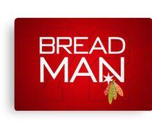 Bread Man Canvas Print