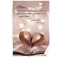 Mom's Gifts of Love & Faith (Card) Poster