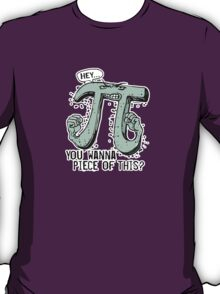 Wanna Piece of This Pi T-Shirt