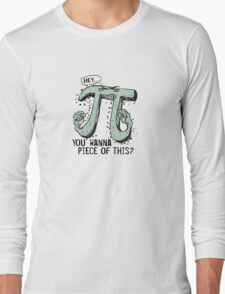 Wanna Piece of This Pi Long Sleeve T-Shirt