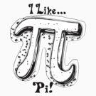 I Like Pi Black White by MudgeStudios