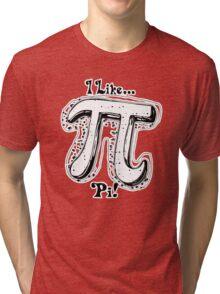 I Like Pi Black White Tri-blend T-Shirt