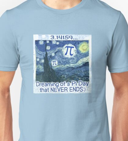 Dreaming Pi Day Never Ends Unisex T-Shirt