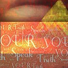 Speak YOUR Truth by deltos