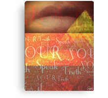 Speak YOUR Truth Canvas Print
