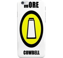 More Cowbell iPhone Case/Skin