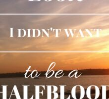 Look, I didn't want to be a Halfblood- Percy Jackson- Sunset Sticker