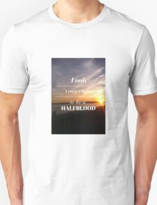 Look, I didn't want to be a Halfblood- Percy Jackson- Sunset Unisex T-Shirt