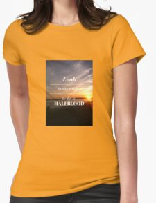 Look, I didn't want to be a Halfblood- Percy Jackson- Sunset Womens Fitted T-Shirt