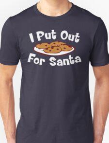 I Put Out For Santa Christmas T-Shirt