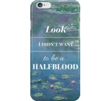 Look, I didn't want to be a Halfblood- Percy Jackson- Waterlillies iPhone Case/Skin