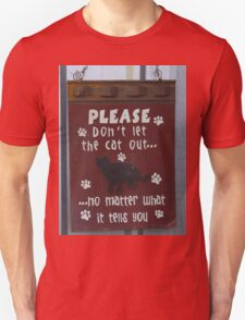 PLEASE DON'T LET THE CAT OUT  T-Shirt