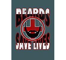 Beards Save Lives Photographic Print