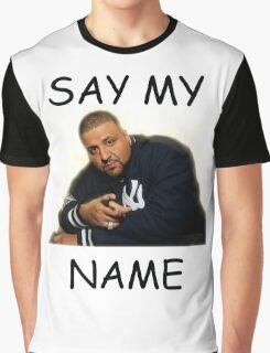 Say My Name - DJ Khaled Graphic T-Shirt