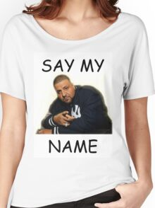 Say My Name - DJ Khaled Women's Relaxed Fit T-Shirt
