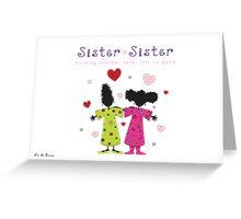 Sister ~ Sister  Main Logo with Text Greeting Card